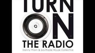 Danny Thorn & Southside House Collective - Turn on the radio (Original Mix) [Pacha Recordings]