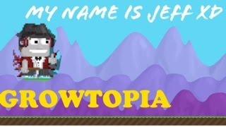 GROWTOPIA : my name is jeff