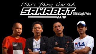Hari Yang Cerah - Sahabat Band (Official Lyric Video)