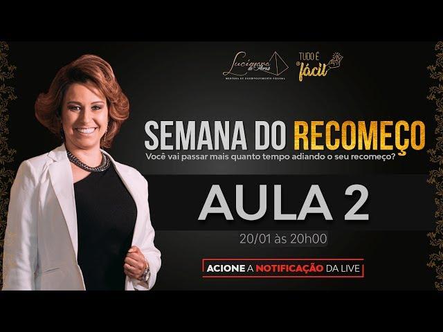 SEMANA DO RECOMEÇO - AULA 02