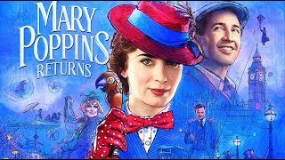 Mary Poppins Returns - MOVIE REVIEW