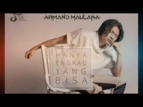Hanya engkau yang bisa - Armand Maulana Video Lyric