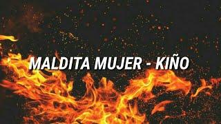 Maldita Mujer - Kiño (ROSARIO TIJERAS) + Letra