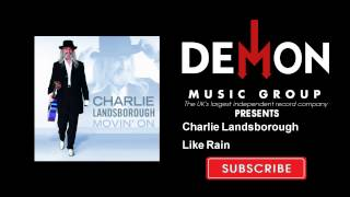 Watch Charlie Landsborough Like Rain video
