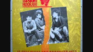 "Hoorah Boys Hoorah! - Is This What You Promised Me? (7"" Mix)"