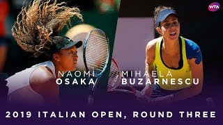 Naomi Osaka vs. Mihaela Buzarnescu | 2019 Italian Open Third Round | WTA Highlights