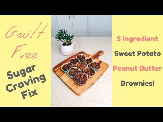 Guilt Free Sugar Craving Fix - Sweet Potato Peanut Butter Brownies