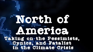 North of America: Taking on the Climate Fatalists with Steve Lapp