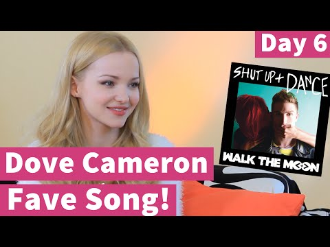 Dove Cameron & Her FAVORITE Songs! 10 Days of Dove, Day 6