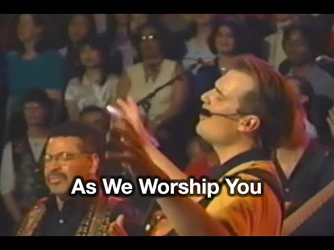 As We Worship You - from