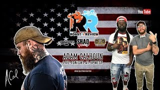 Racism  Adam Calhoun live on Roast N Review #125