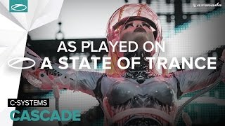 C-Systems - Cascade [A State Of Trance Episode 724]