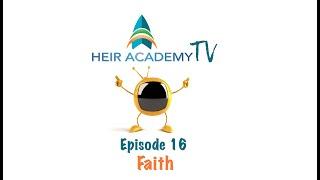 Heir Academy TV Episode 16 - Faith