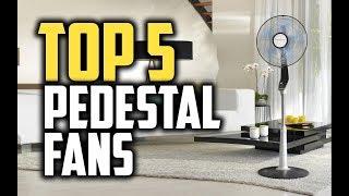 Best Pedestal Fans in 2018 - Which Is The Best Pedestal Fan?