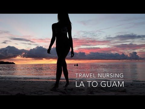 01 | LA to Guam - Travel Nursing
