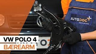 Skift Bærearm VW POLO (9N_) - videovejledning