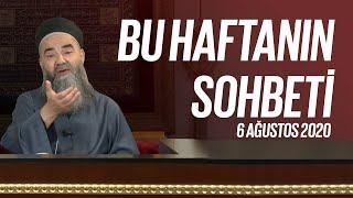 Cübbeli Ahmet Hocaefendi Ile Bu Haftanın Sohbeti 6 Ağustos 2020