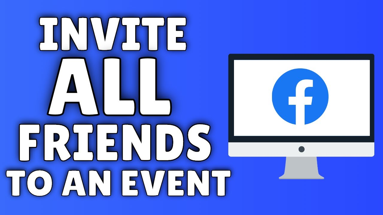 How To Invite ALL Friends To An Event On Facebook - YouTube