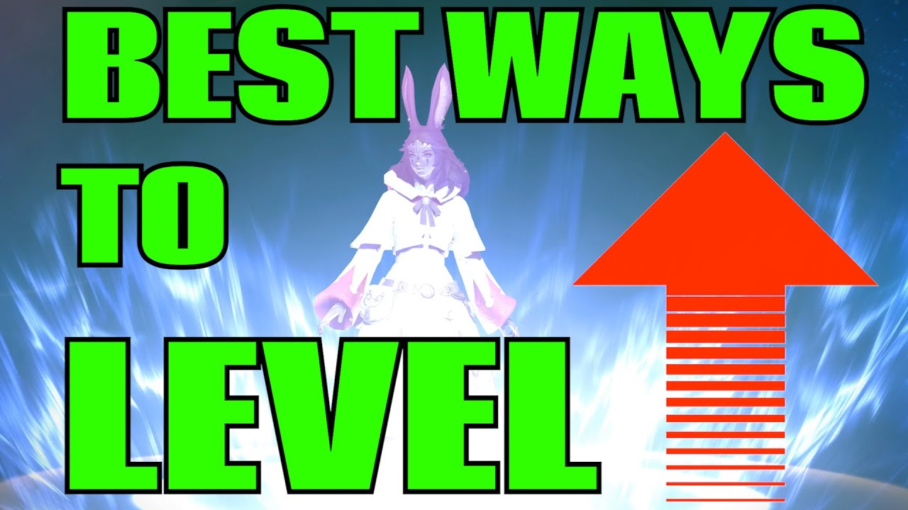 BEST Ways to LEVEL UP in FFXIV