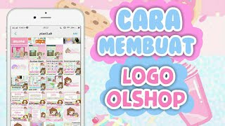 CARA BIKIN LOGO OLSHOP PREMIUM PAKE HP || DIY tutorial buat logo cantik untuk online shop