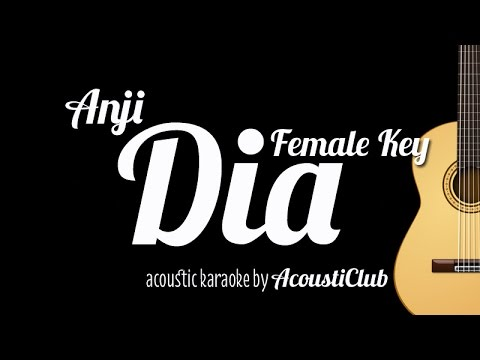 [Acoustic Karaoke] Dia - Anji Female Key