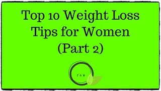 Top 13 Weight Loss Tips for Women (Part 2) - 2019