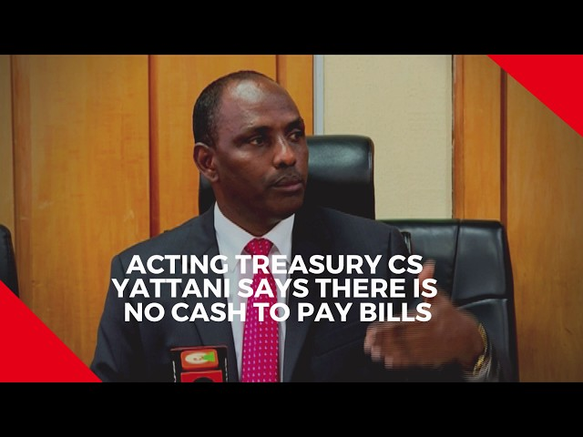 Acting treasury CS Yatani says there is no cash for counties yet to pay bills
