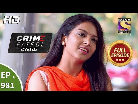 Crime Patrol Dastak - Ep 981 - Full Episode - 20th February, 2019