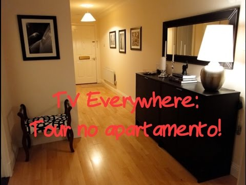TV Everywhere: Tour do apartamento!