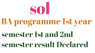 DU Sol BA programme 1st year semester 1st and 2nd result Declared