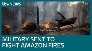 Brazil's army sent to battle Amazon blaze | ITV News
