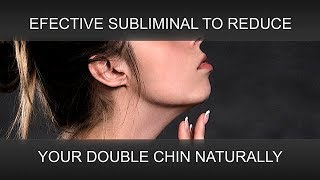 REDUCE YOUR DOUBLE CHIN IN A NATURAL WAY | SuperSubliminaL