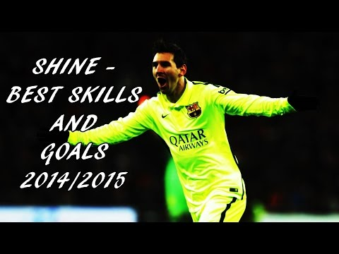 Lionel Messi ● Shine ● Best Skills and Goals 2014/2015