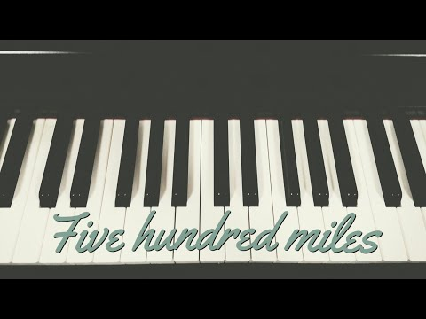 Five hundred miles-piano