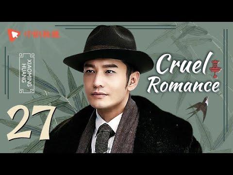 Cruel Romance - Episode 27(English sub) [Joe Chen, Huang Xiaoming]