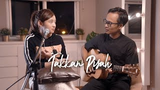 Download TAKKAN PISAH - EREN (Live Cover & Lirik by Meisita Lomania) feat Sastro djojo
