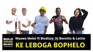 Waswa Moloi - Ke Leboga Bophelo ft Biodizzy_Dj Benito & Lattie