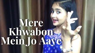 Mere Khwabon Mein Jo Aaye cover by Aastha Gupta