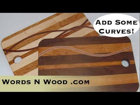 Let's Get Curvy! Jazz up your cutting board with a curved