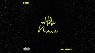 B-Threy - Hora Mama (feat. Bulldogg) [Prod Dizo Last]