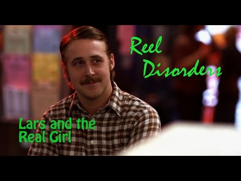 Reel Disorders - Lars and the Real Girl (2007)