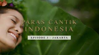 Paras Cantik Indonesia Episode 3: Siti Soraya Cassandra, Jakarta - Indonesia Kaya Webseries