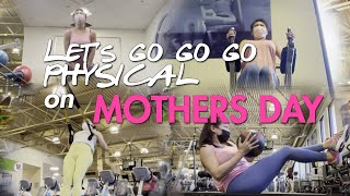 Let's go go go physical on Mother's Day | Rufa Mae in the Bay