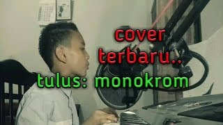 "Video Cover Terbaru Tulus ""monokrom"" cover  by:Maxis MB download MP3, 3GP, MP4, WEBM, AVI, FLV Oktober 2017"