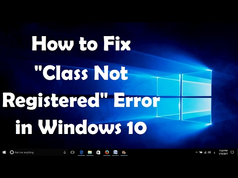 How to Fix Class Not Registered Error in Windows 10   2 Fixes
