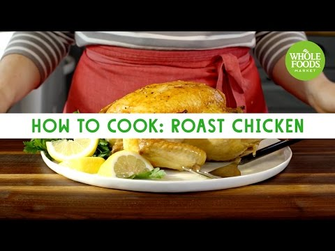 How To Cook: Roast Chicken | Freshly Made | Whole Foods Market