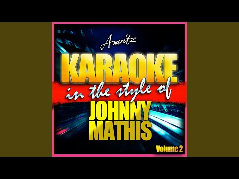 What I Did For Love (In The Style Of Johnny Mathis) (Karaoke Version)