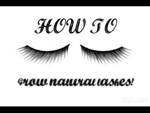How To: Grow Your Eyelashes back/long FAST & NATURALLY! - YouTube