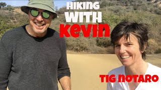 HIKING WITH KEVIN - TIG NOTARO