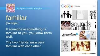 Familiar : B2 level english vocabulary lesson, www.LipLix.com